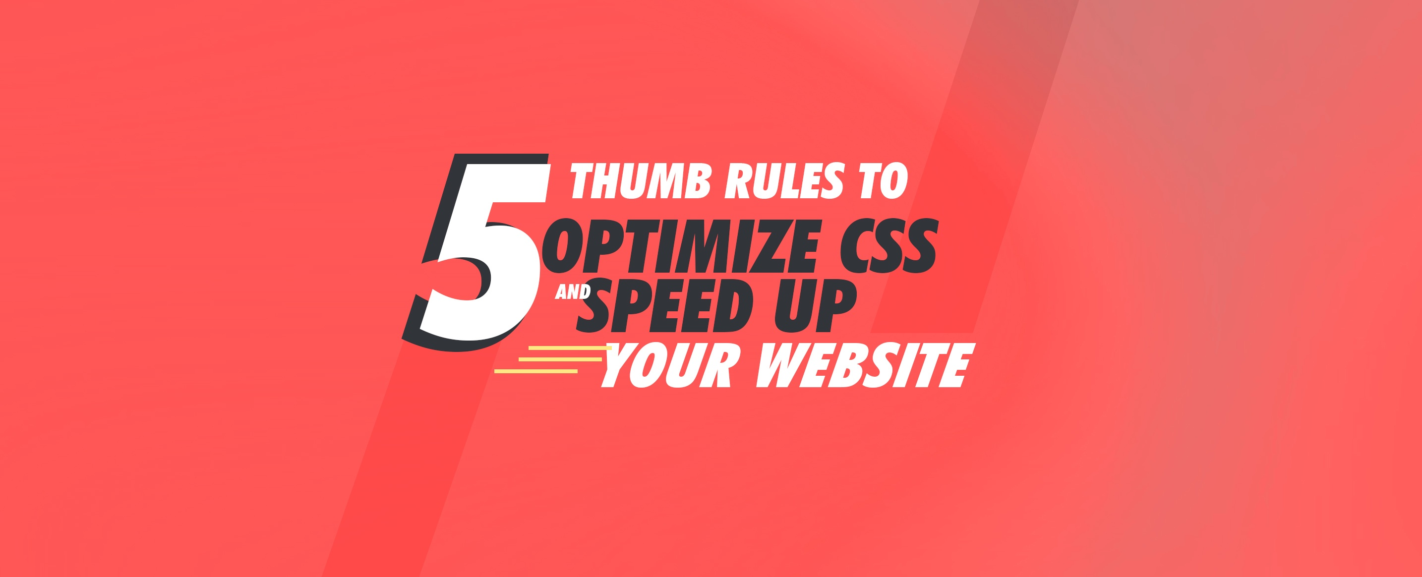 5-Thumb-Rules-To-Optimize-CSS-and-Speed-Up-Your-Website