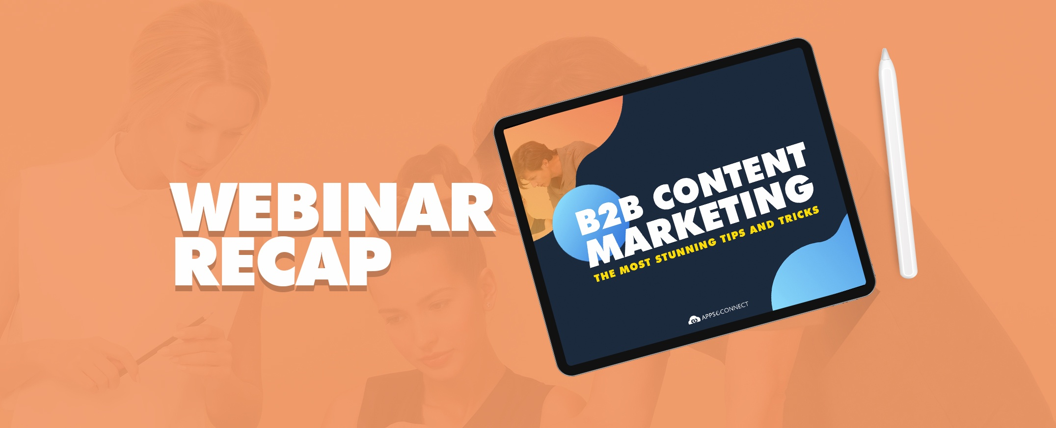 Webinar: B2B Content Marketing – The Most Stunning Tips and Tricks