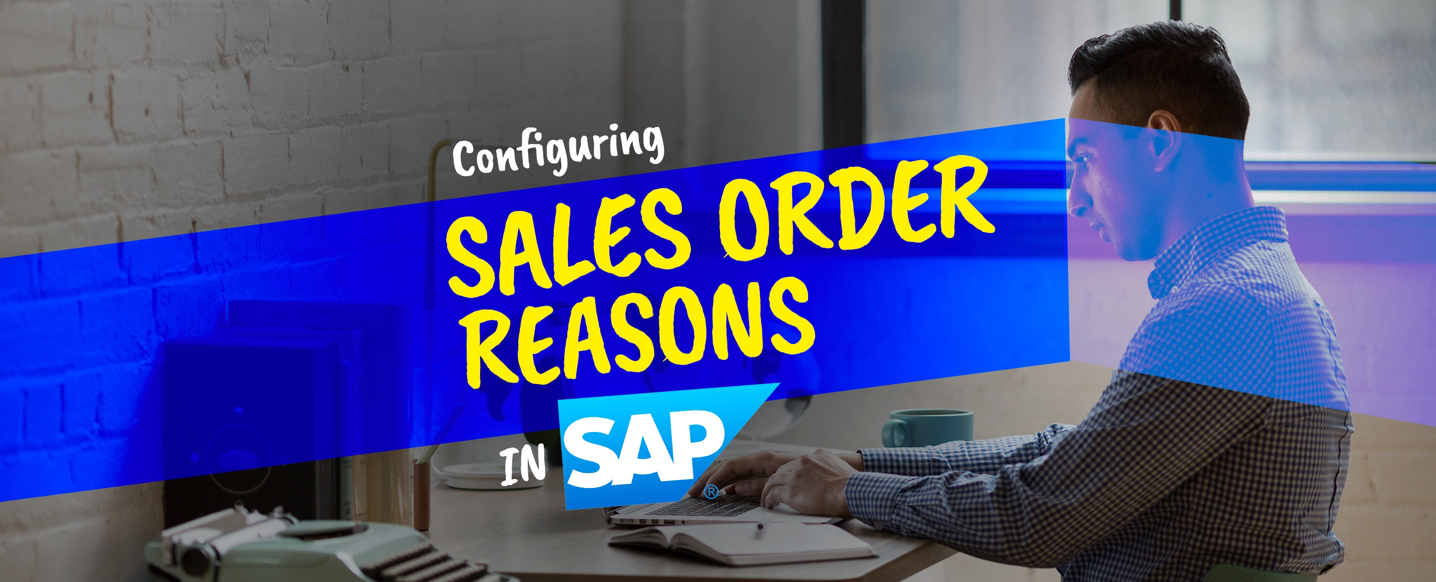 Configuring-Sales-Order-Reasons-within-SAP