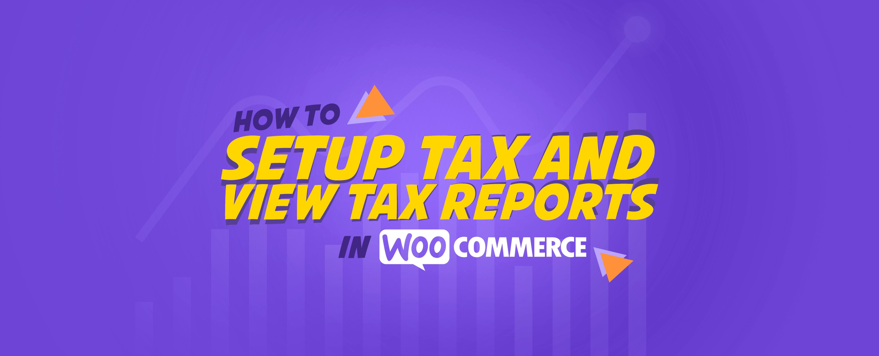 How-To-Setup-Tax-and-View-Tax-Reports-in-WooCommerce