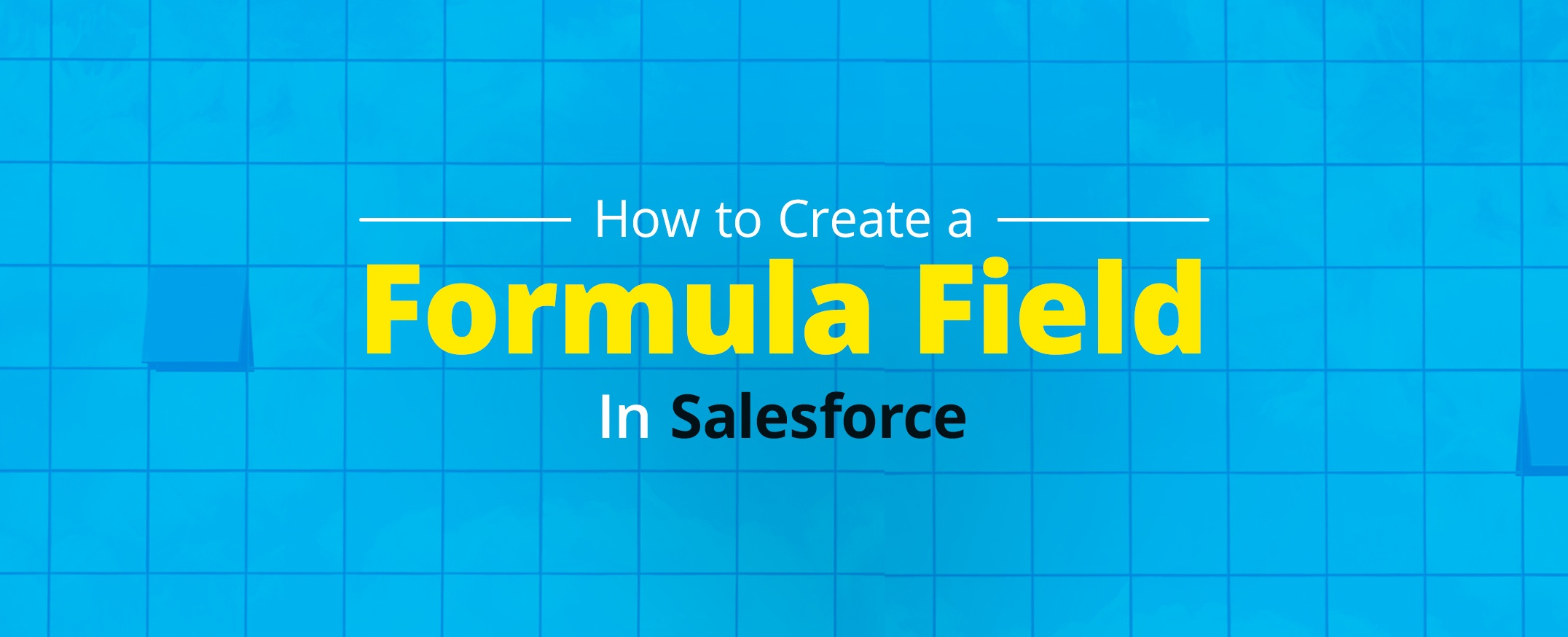 How-to-Create-a-Formula-Field-In-Salesforce