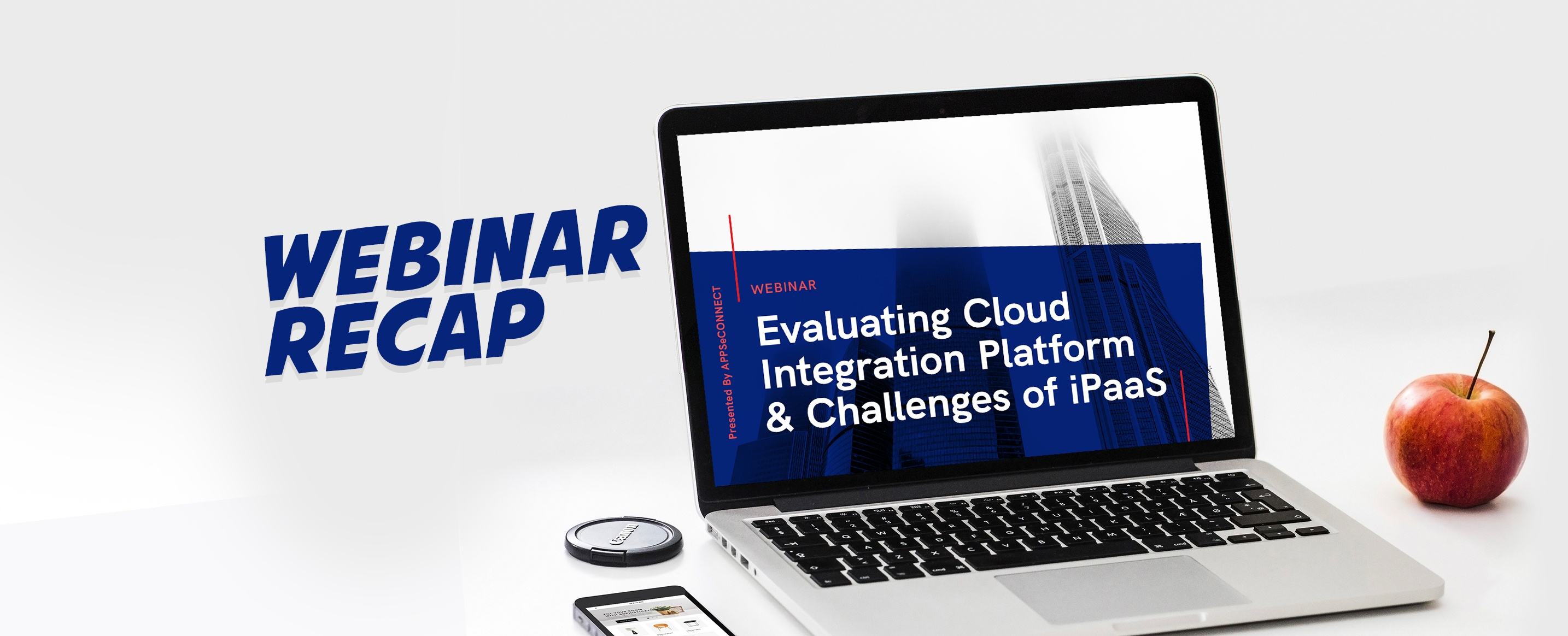 webinar-recap-evaluating-cloud-integration-platform-and-challenge-of-iPaaS