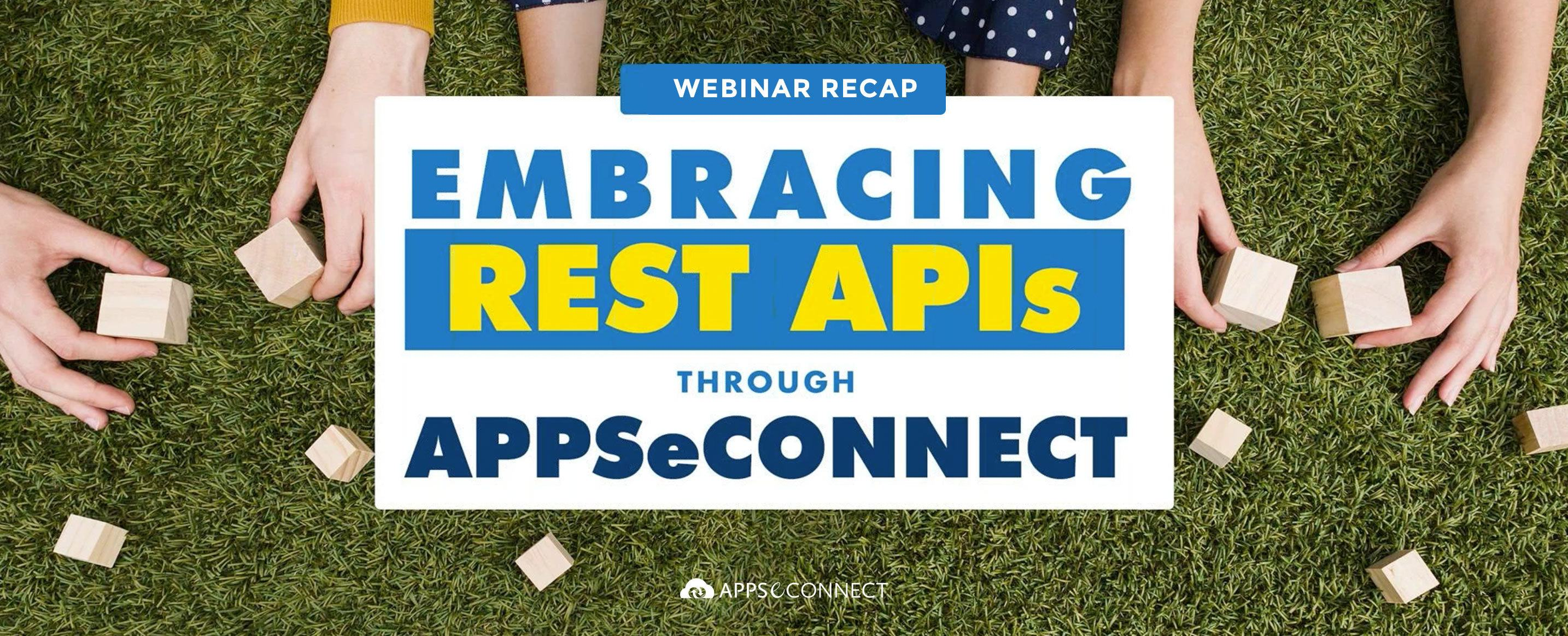 Embracing REST APIs through APPSeCONNECT