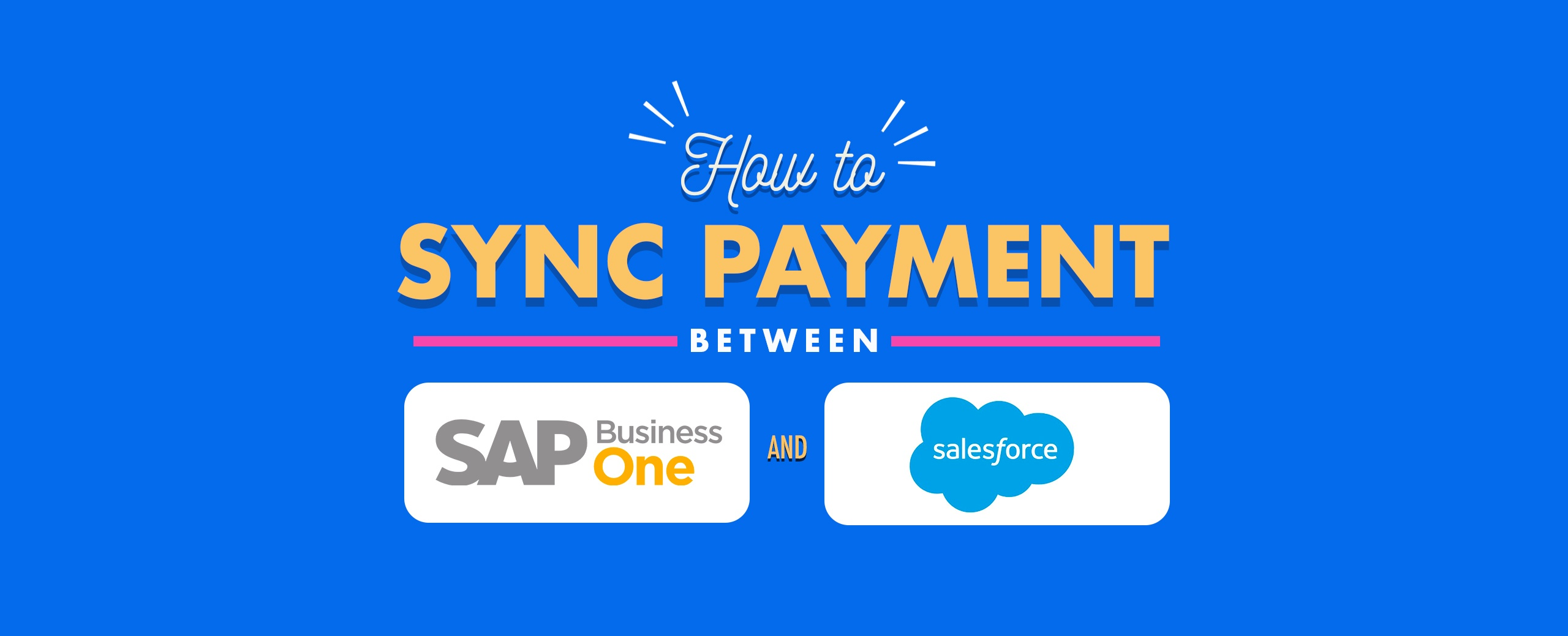 How-to-Sync-Payment-between-SAP-Business-One-and-Salesforce