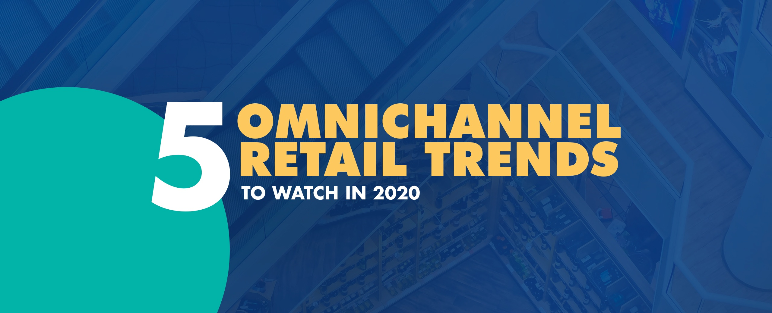5-Omnichannel-Retail-Trends-to-Watch-in-2020