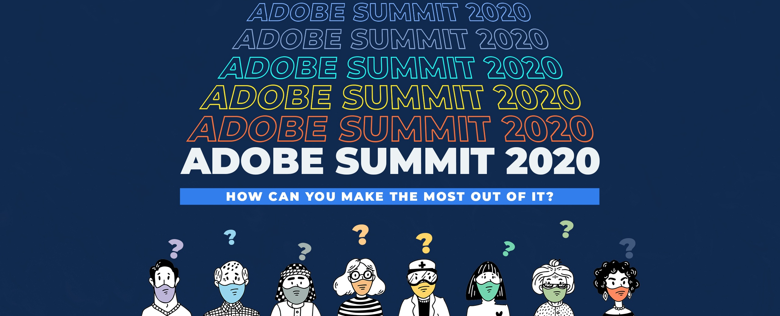 Adobe Summit 2020 - How can you Make the Most out of it copy