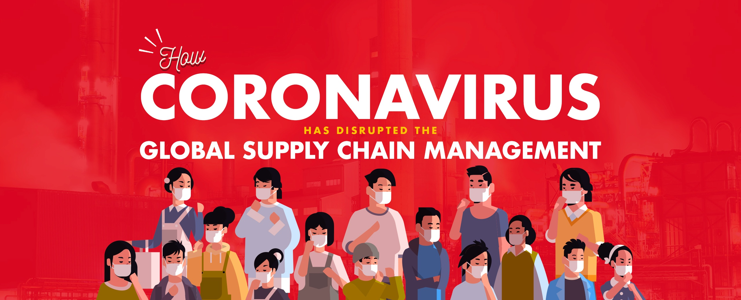 How-Coronavirus-Has-Disrupted-the-Global-Supply-Chain-Management