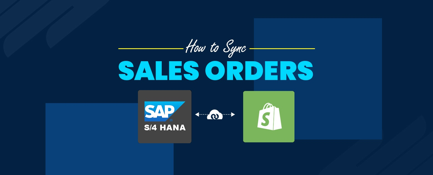 How To Sync Sales Orders between SAP S4 HANA and Shopify eCommerce copy