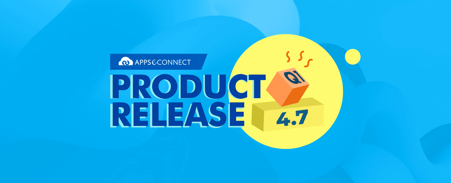 APPSeCONNECT 4.7 - Product Release 2020-21 Q1