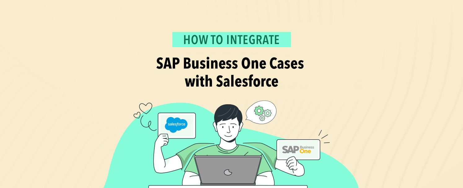 How to integrate SAP Business One Cases with Salesforce