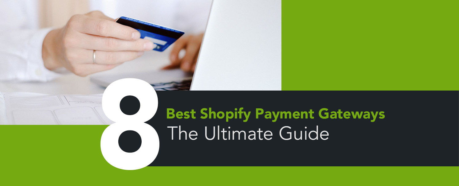 8-best-shopify-payment-gateways-ultimate-guide