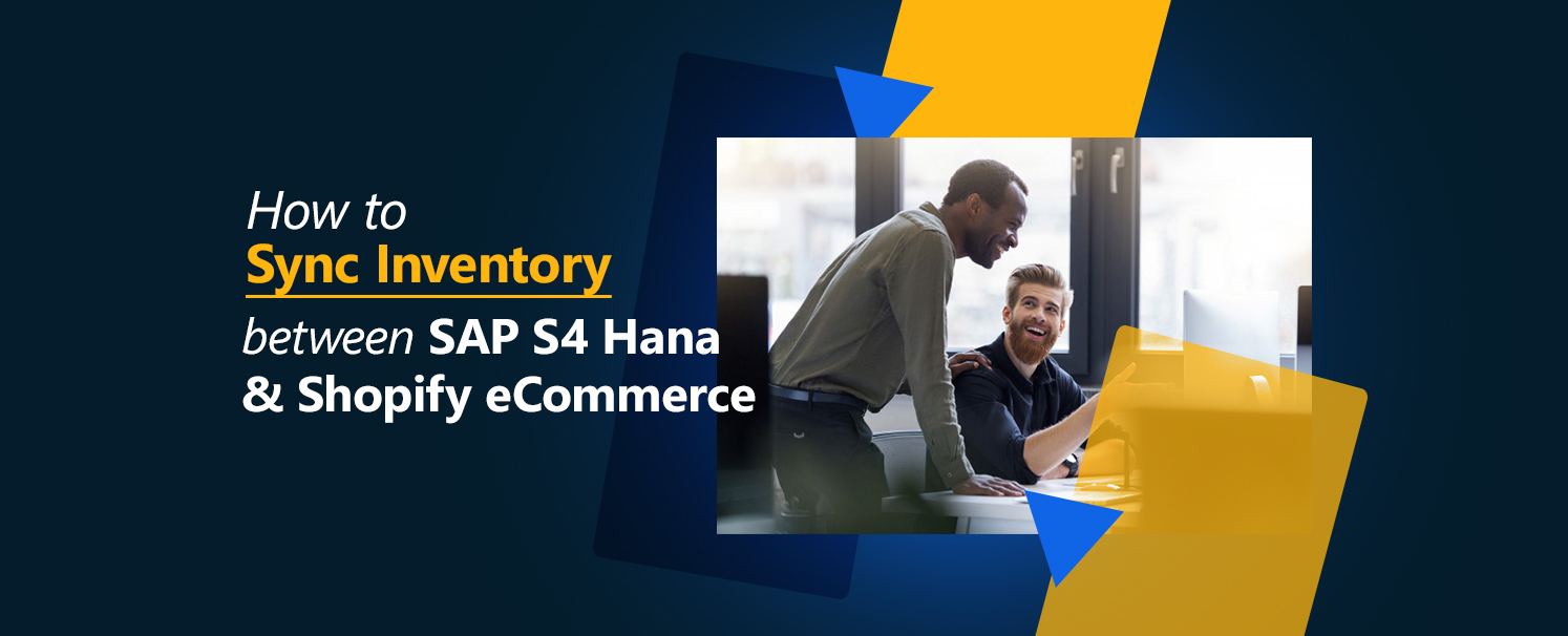 How to Sync Inventory between SAP S4 Hana and Shopify eCommerce