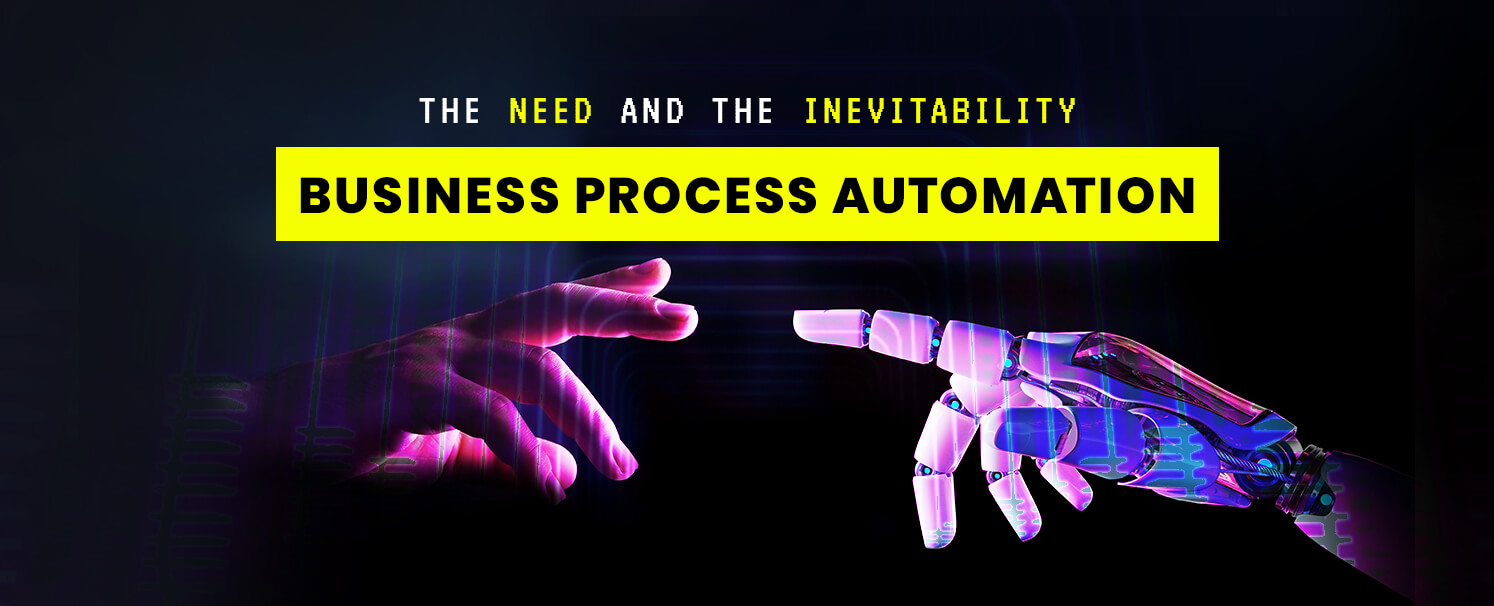 Business Process Automation – The Need and the Inevitability