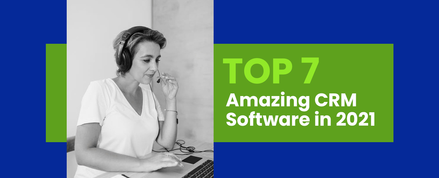 top-7-amazing-crm-software-in-2021