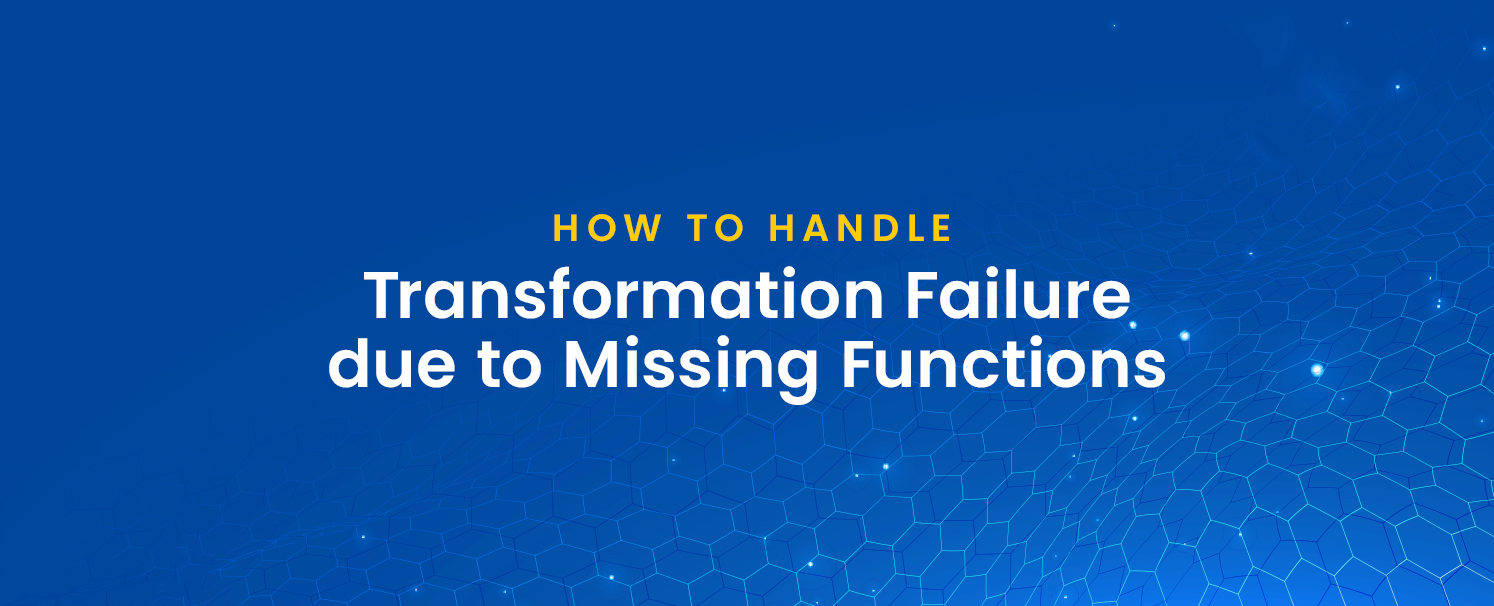How to Handle Transformation Failure due to Missing Functions