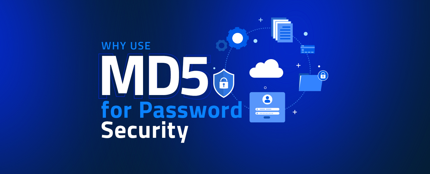 Why Use MD5 for Password Security