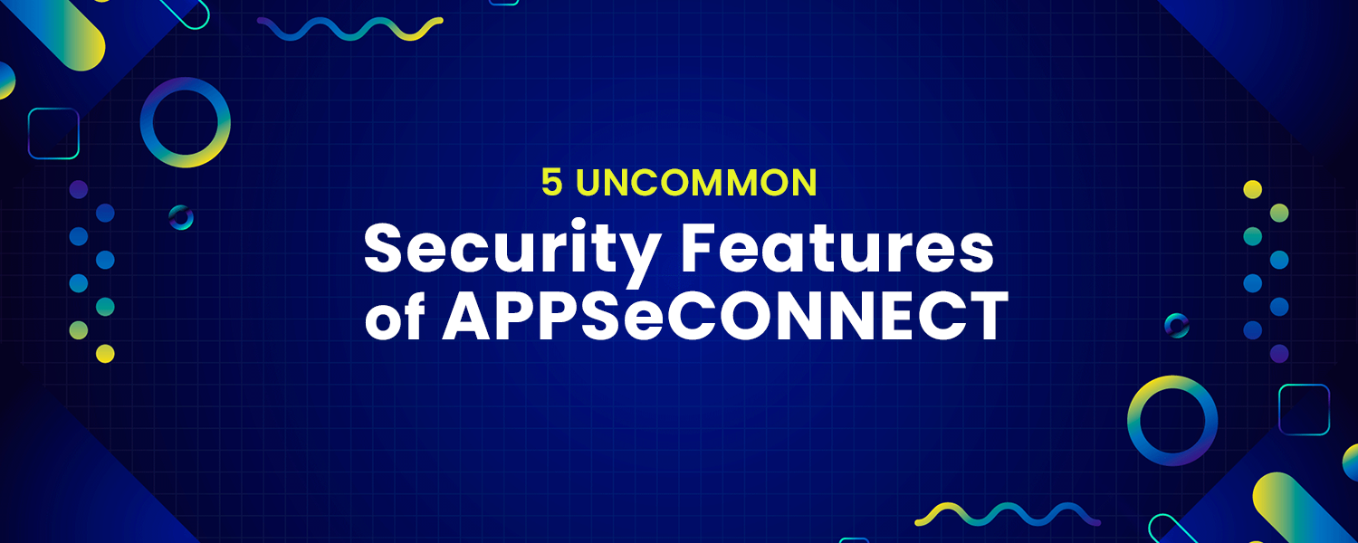 5-Uncommon-Security-Features-of-APPSeCONNECT