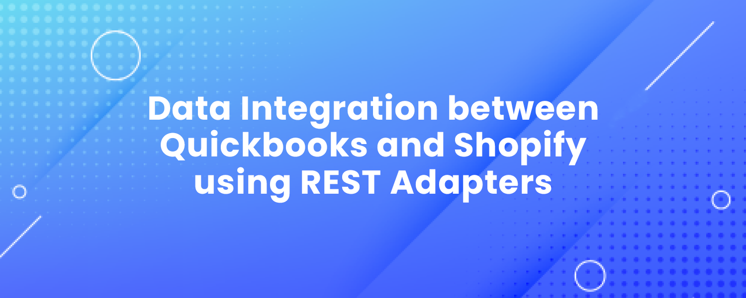 Data Integration between Quickbooks and Shopify using REST Adapters