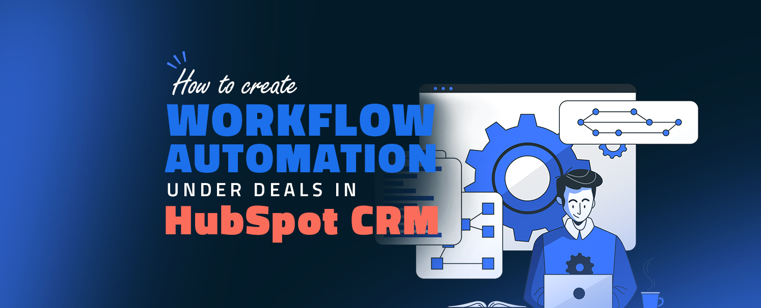How to Create Workflow Automation Under Deals in HubSpot CRM