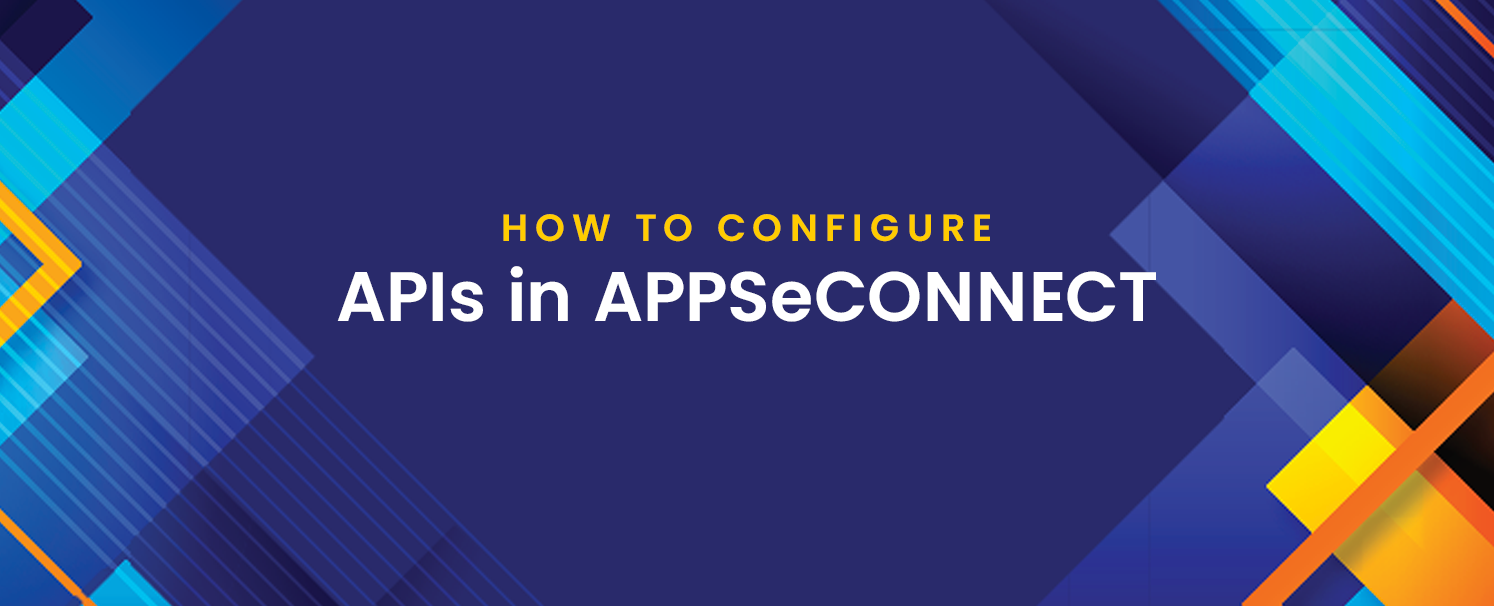 How to Configure APIs in APPSeCONNECT