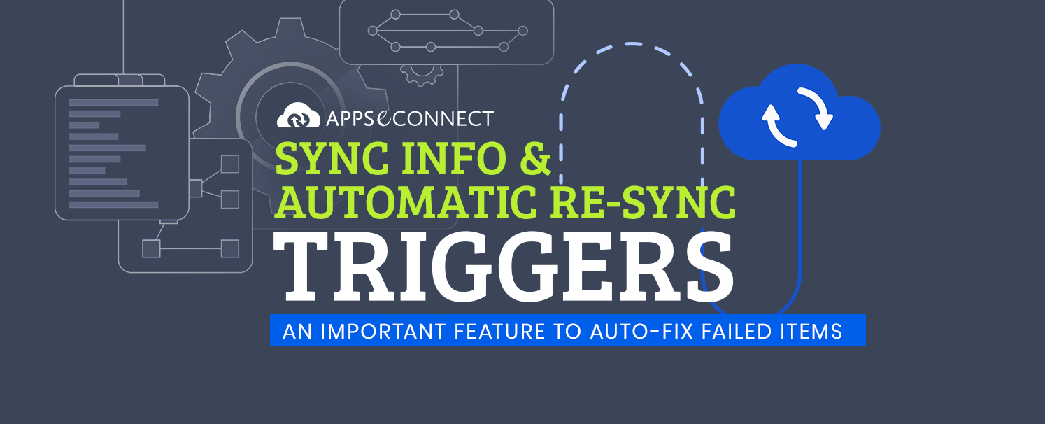 Sync Info and Automatic Re-sync Triggers: An Important Feature to Auto-fix Failed Items