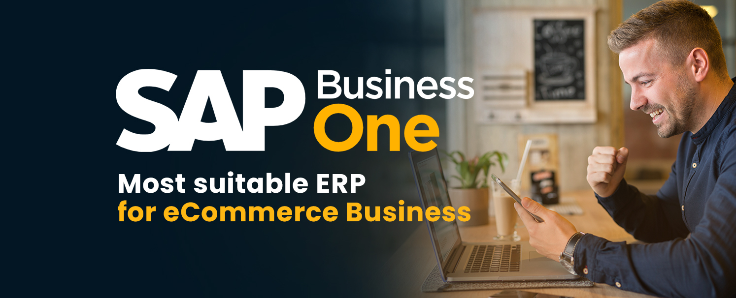 SAP Business One – The Most Suitable ERP for eCommerce Businesses